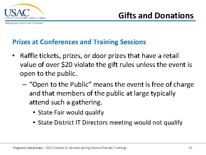 Gifts and Donations Prizes at Conferences and Training Sessions • Raffle tickets, prizes, or