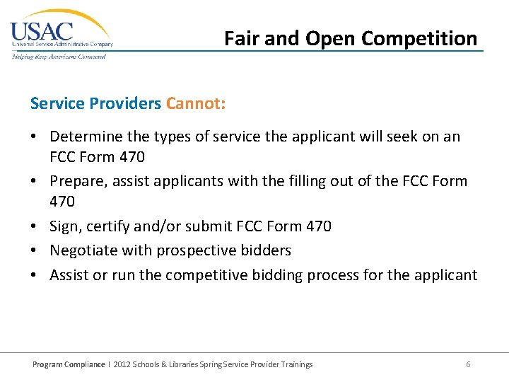 Fair and Open Competition Service Providers Cannot: • Determine the types of service the