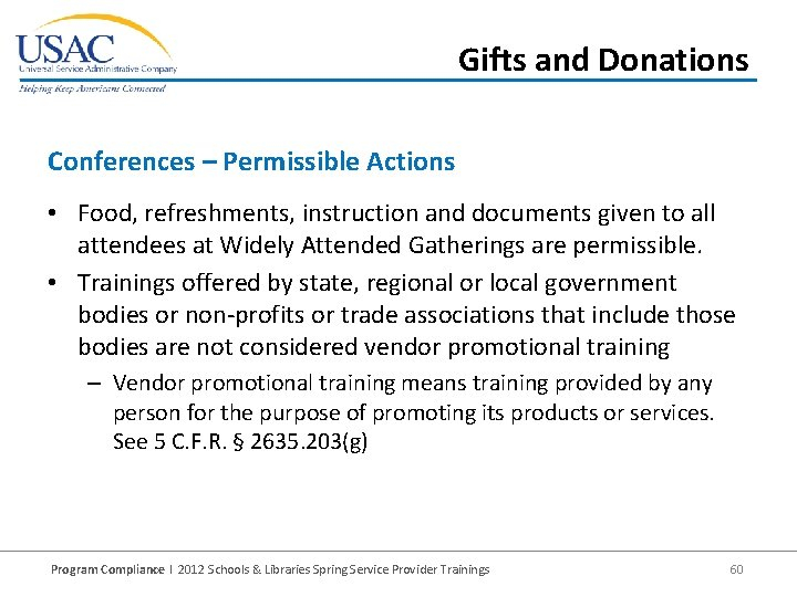 Gifts and Donations Conferences – Permissible Actions • Food, refreshments, instruction and documents given