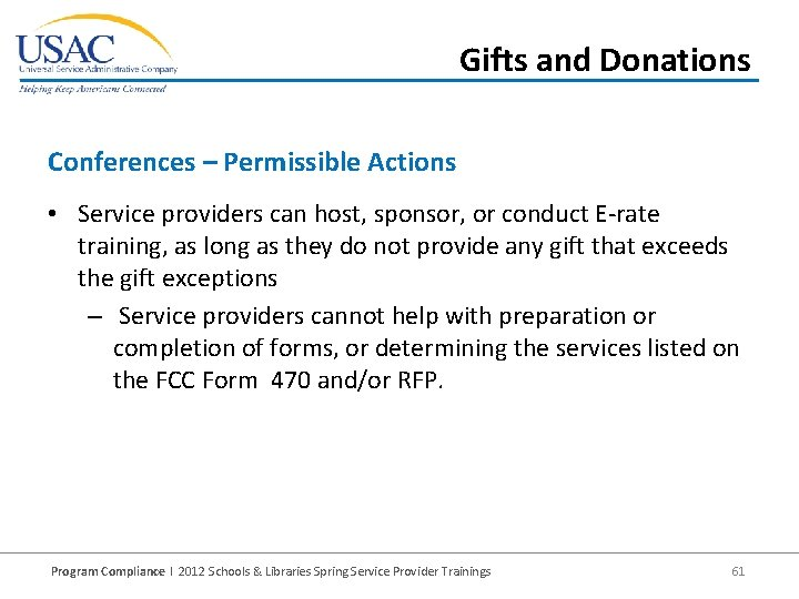 Gifts and Donations Conferences – Permissible Actions • Service providers can host, sponsor, or