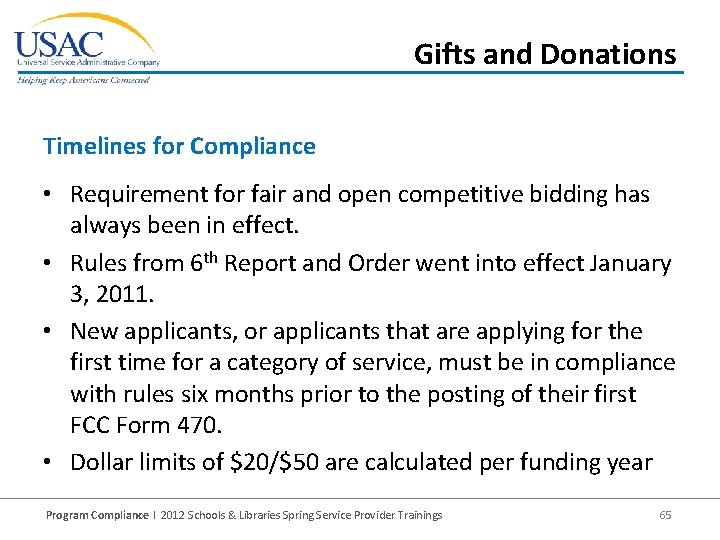 Gifts and Donations Timelines for Compliance • Requirement for fair and open competitive bidding