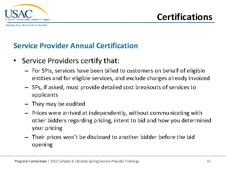 Certifications Service Provider Annual Certification • Service Providers certify that: – For SPIs, services