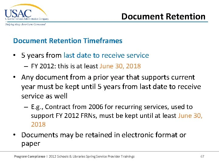 Document Retention Timeframes • 5 years from last date to receive service – FY