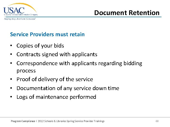 Document Retention Service Providers must retain • Copies of your bids • Contracts signed