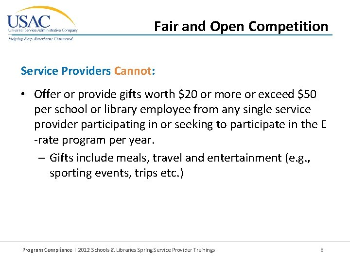 Fair and Open Competition Service Providers Cannot: • Offer or provide gifts worth $20