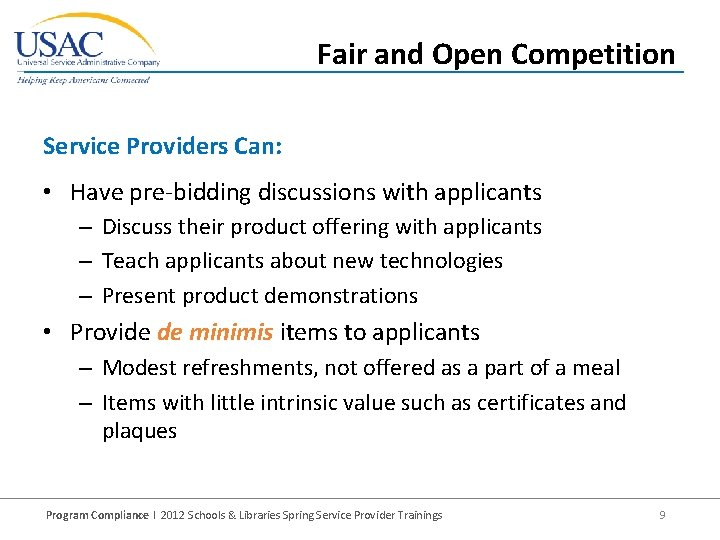 Fair and Open Competition Service Providers Can: • Have pre-bidding discussions with applicants –