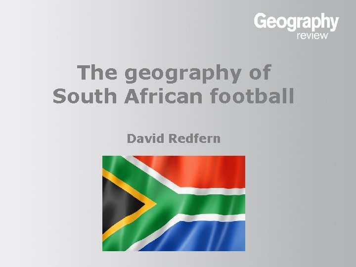The geography of South African football David Redfern
