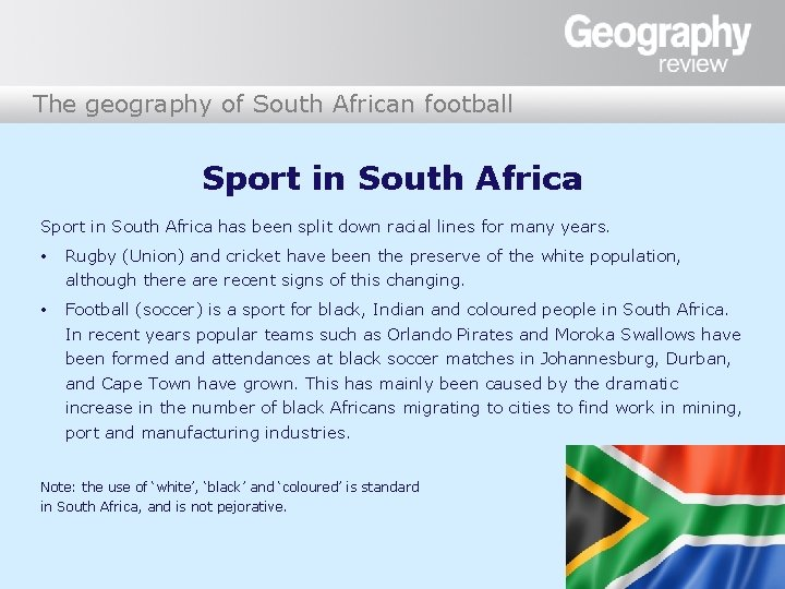 The geography of South African football Sport in South Africa has been split down