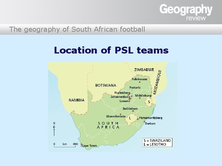 The geography of South African football Location of PSL teams