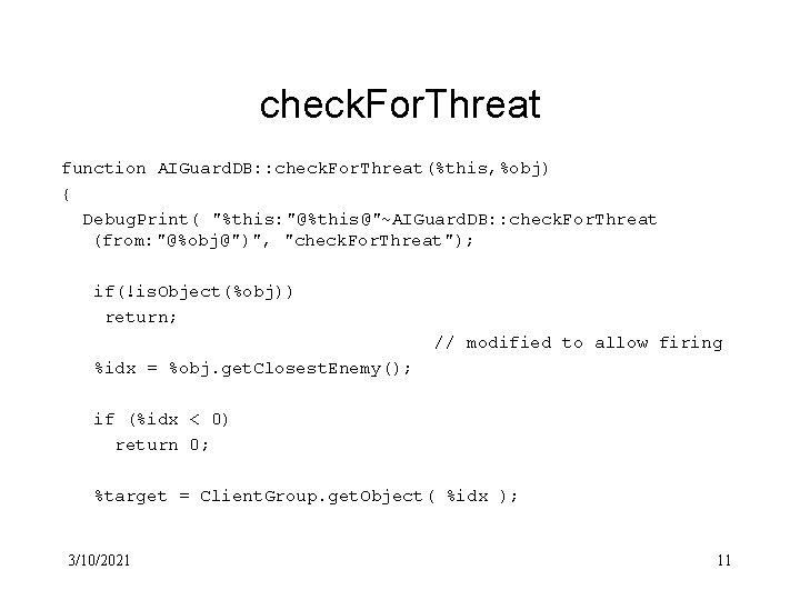 check. For. Threat function AIGuard. DB: : check. For. Threat(%this, %obj) { Debug. Print(
