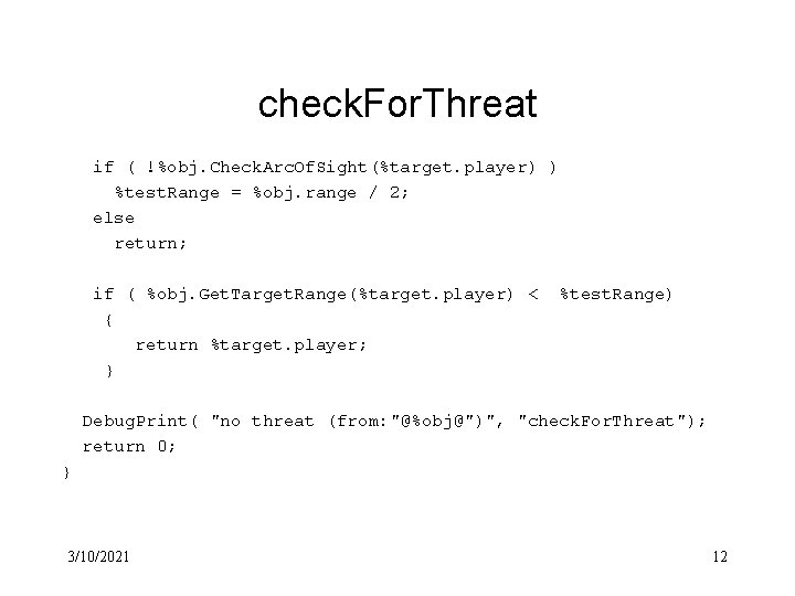 check. For. Threat if ( !%obj. Check. Arc. Of. Sight(%target. player) ) %test. Range