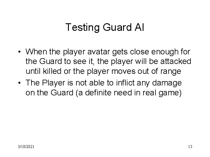 Testing Guard AI • When the player avatar gets close enough for the Guard