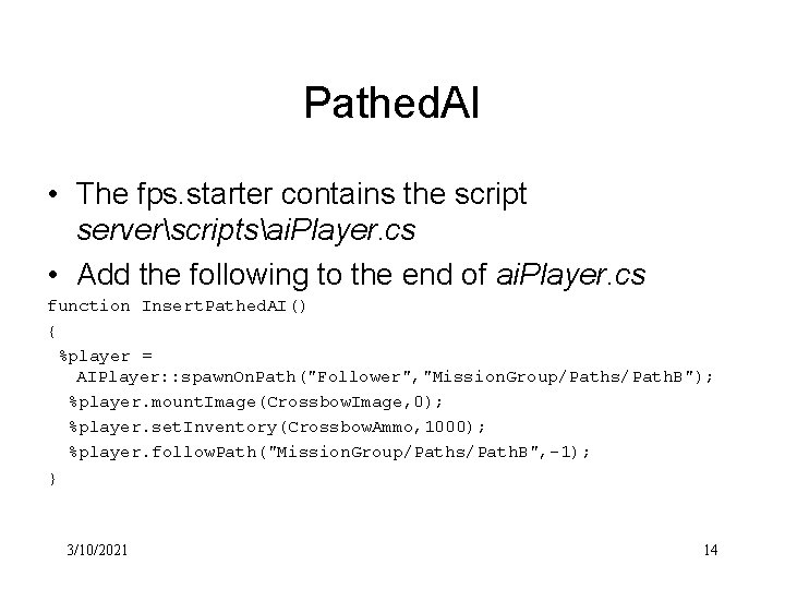 Pathed. AI • The fps. starter contains the script serverscriptsai. Player. cs • Add