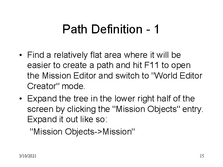 Path Definition - 1 • Find a relatively flat area where it will be