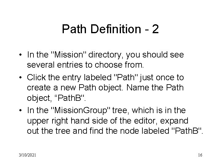"""Path Definition - 2 • In the """"Mission"""" directory, you should see several entries"""
