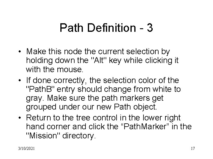 Path Definition - 3 • Make this node the current selection by holding down