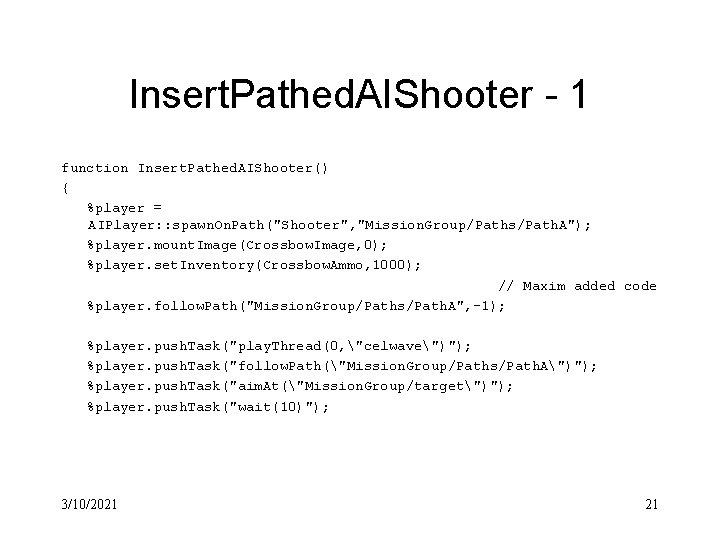 Insert. Pathed. AIShooter - 1 function Insert. Pathed. AIShooter() { %player = AIPlayer: :