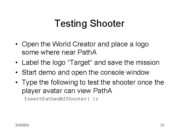 Testing Shooter • Open the World Creator and place a logo some where near