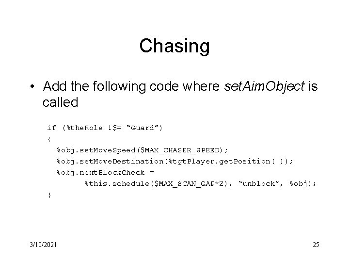 Chasing • Add the following code where set. Aim. Object is called if (%the.