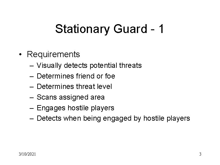 Stationary Guard - 1 • Requirements – – – 3/10/2021 Visually detects potential threats
