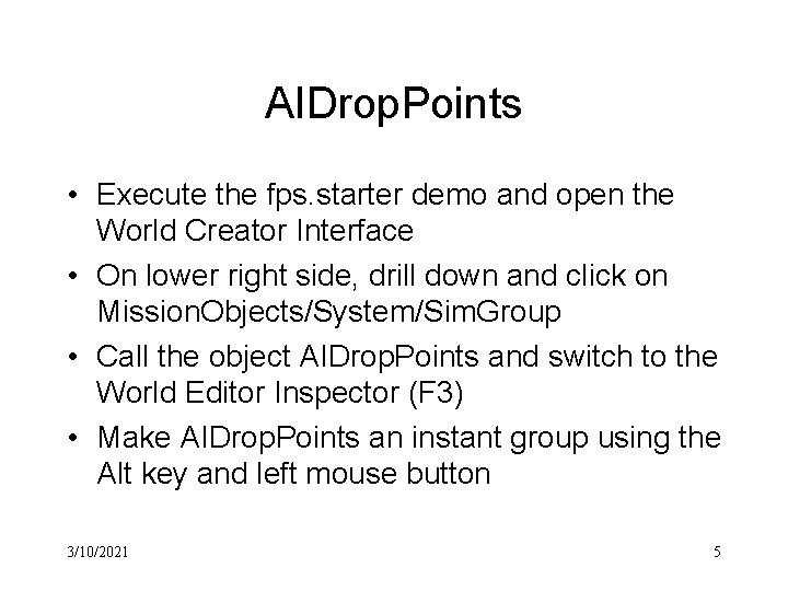AIDrop. Points • Execute the fps. starter demo and open the World Creator Interface