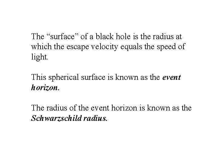 """The """"surface"""" of a black hole is the radius at which the escape velocity"""