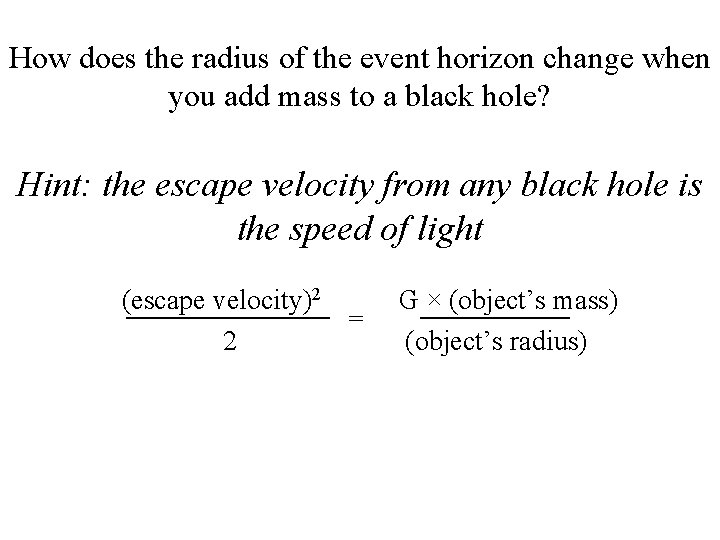 How does the radius of the event horizon change when you add mass to