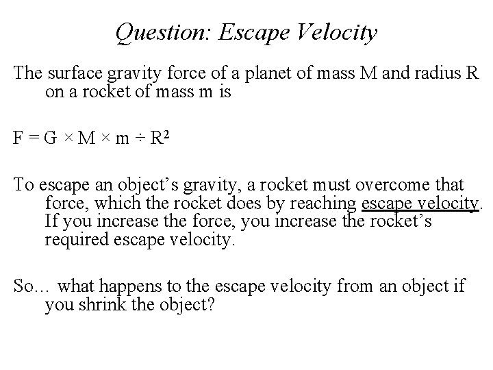 Question: Escape Velocity The surface gravity force of a planet of mass M and