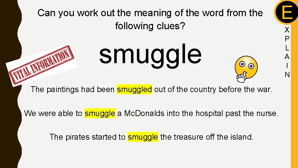 Can you work out the meaning of the word from the following clues? smuggle