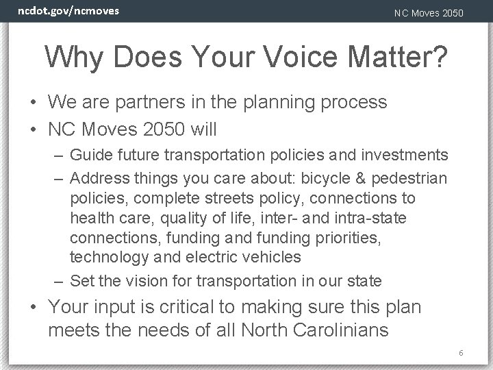 ncdot. gov/ncmoves NC Moves 2050 Why Does Your Voice Matter? • We are partners