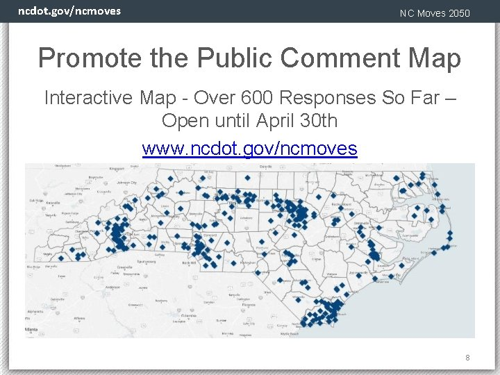 ncdot. gov/ncmoves NC Moves 2050 Promote the Public Comment Map Interactive Map - Over