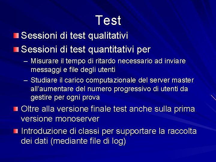 Test Sessioni di test qualitativi Sessioni di test quantitativi per – Misurare il tempo