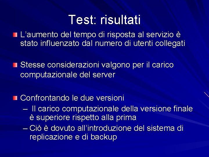 Test: risultati L'aumento del tempo di risposta al servizio è stato influenzato dal numero