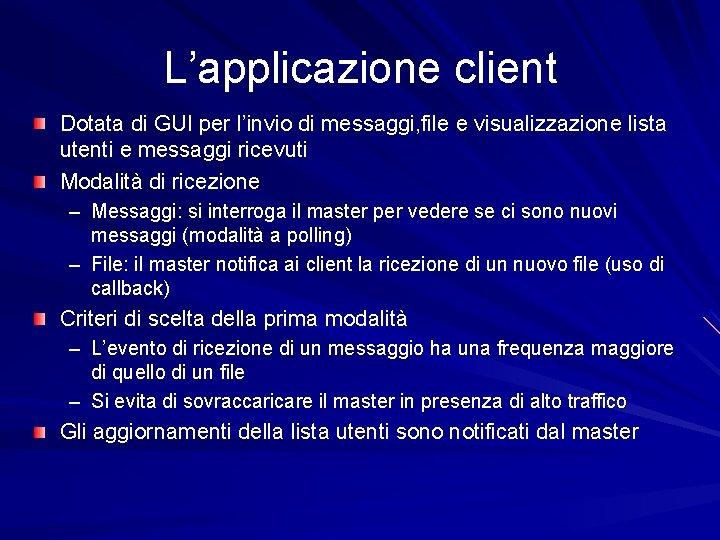L'applicazione client Dotata di GUI per l'invio di messaggi, file e visualizzazione lista utenti