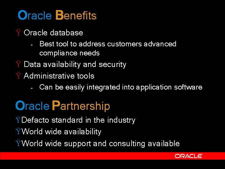 Oracle Benefits Ÿ Oracle database – Best tool to address customers advanced compliance needs