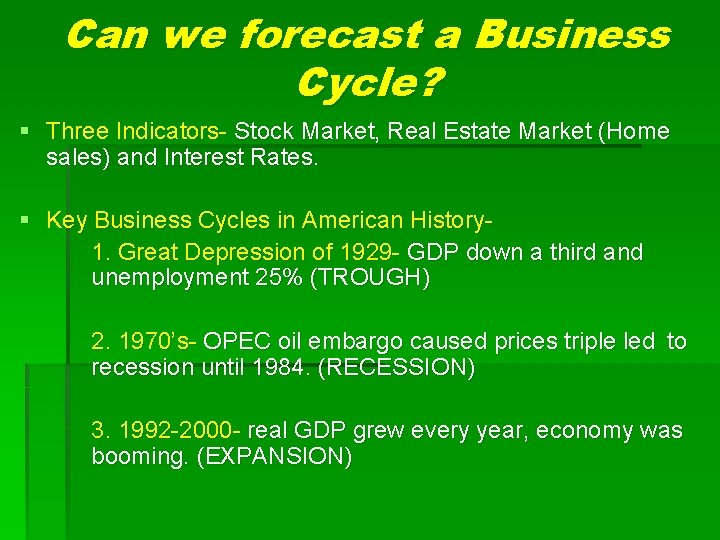 Can we forecast a Business Cycle? § Three Indicators- Stock Market, Real Estate Market