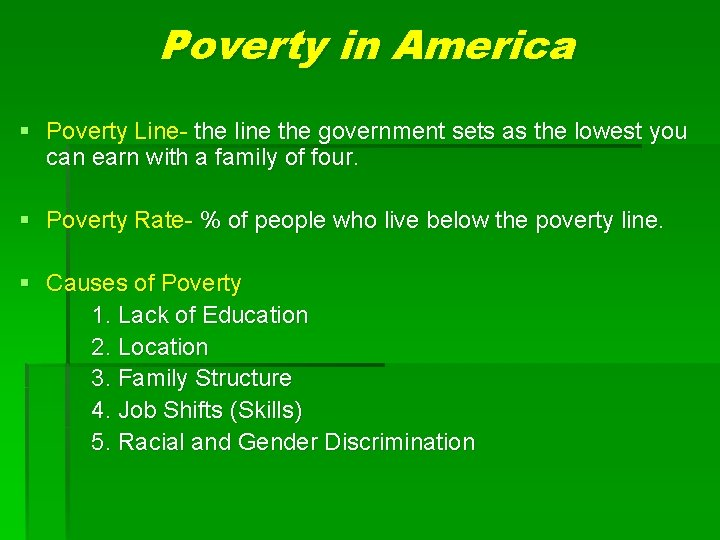 Poverty in America § Poverty Line- the line the government sets as the lowest