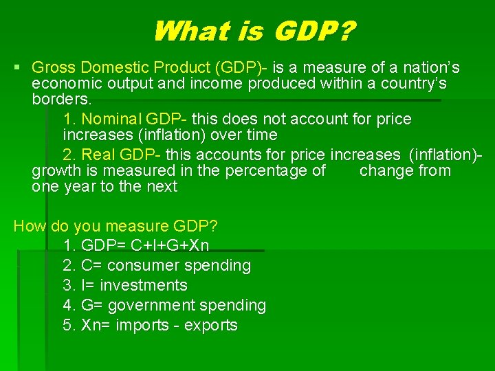 What is GDP? § Gross Domestic Product (GDP)- is a measure of a nation's