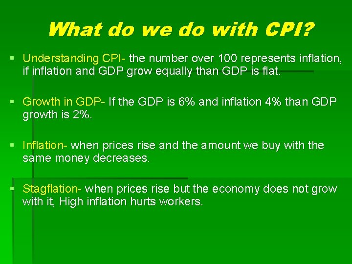 What do we do with CPI? § Understanding CPI- the number over 100 represents