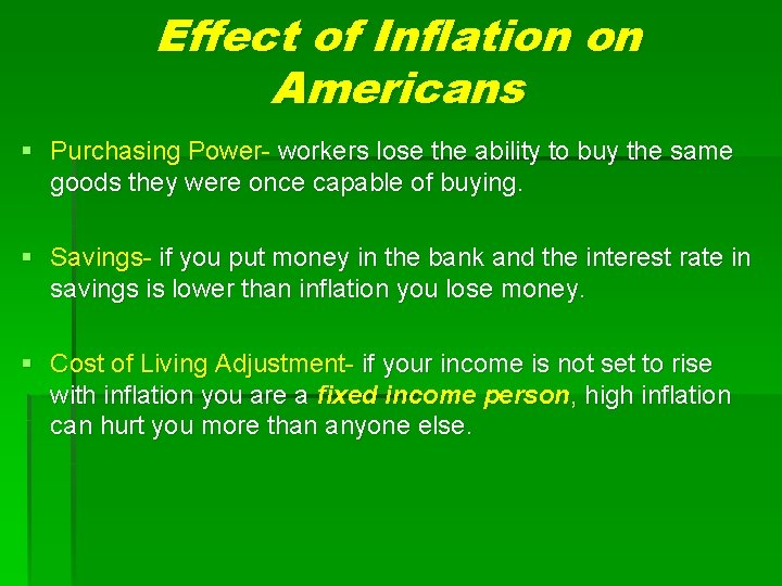 Effect of Inflation on Americans § Purchasing Power- workers lose the ability to buy