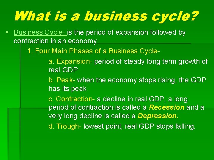 What is a business cycle? § Business Cycle- is the period of expansion followed