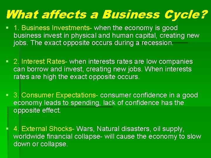 What affects a Business Cycle? § 1. Business Investments- when the economy is good