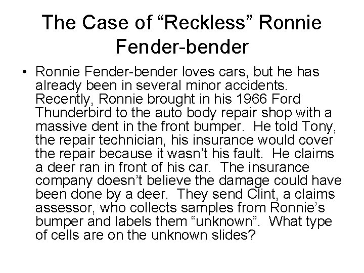 """The Case of """"Reckless"""" Ronnie Fender-bender • Ronnie Fender-bender loves cars, but he has"""
