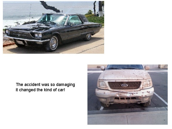 The accident was so damaging it changed the kind of car!