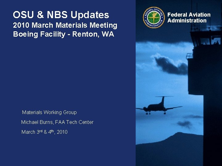 OSU & NBS Updates 2010 March Materials Meeting Boeing Facility - Renton, WA Materials