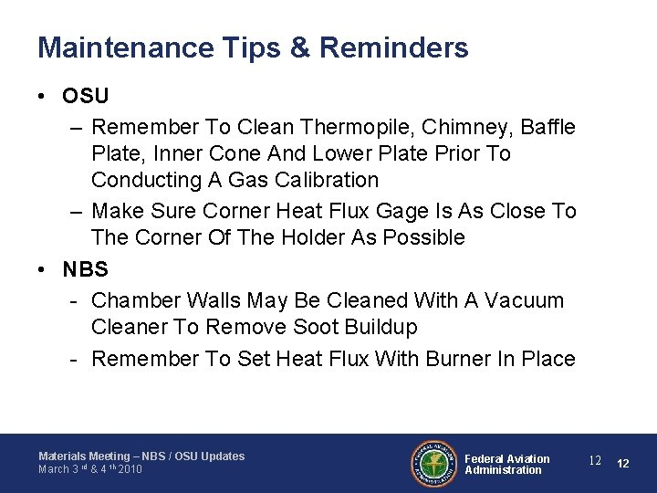 Maintenance Tips & Reminders • OSU – Remember To Clean Thermopile, Chimney, Baffle Plate,