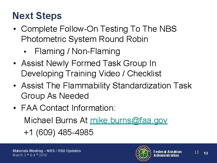 Next Steps • Complete Follow-On Testing To The NBS Photometric System Round Robin •