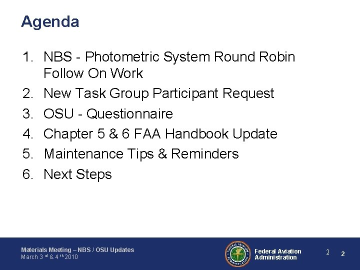 Agenda 1. NBS - Photometric System Round Robin Follow On Work 2. New Task