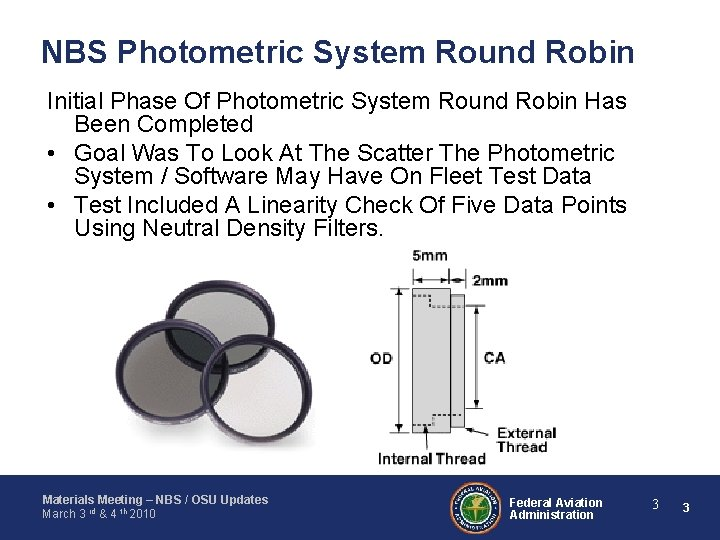 NBS Photometric System Round Robin Initial Phase Of Photometric System Round Robin Has Been