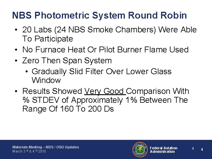 NBS Photometric System Round Robin • 20 Labs (24 NBS Smoke Chambers) Were Able
